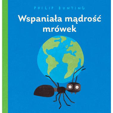 Wspaniała mądrość mrówek,...