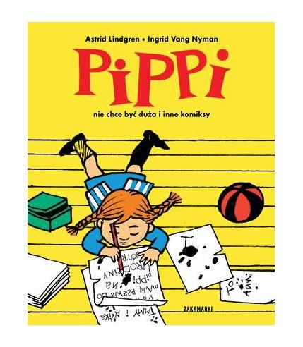 Pippi nie chce być duża i inne...