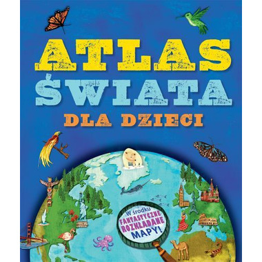 Atlas świata dla dzieci - Wydawnictwo Wilga