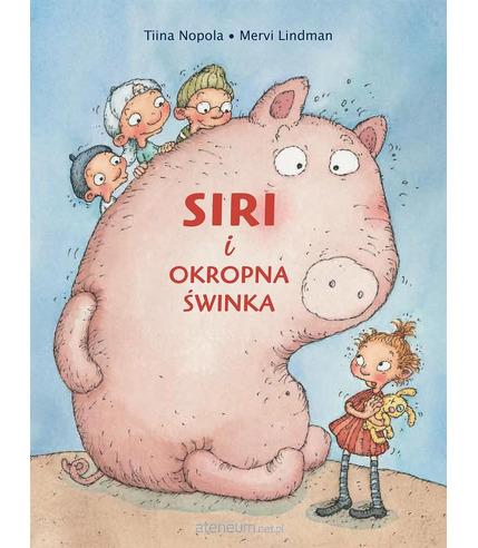 Siri i okropna świnka - Wydawnictwo Wilga