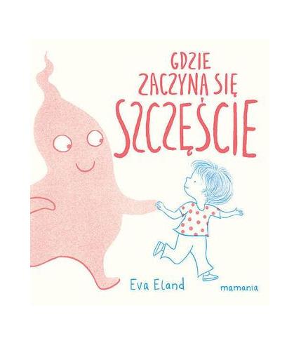 Gdzie zaczyna się Szczęście, Eva Eland