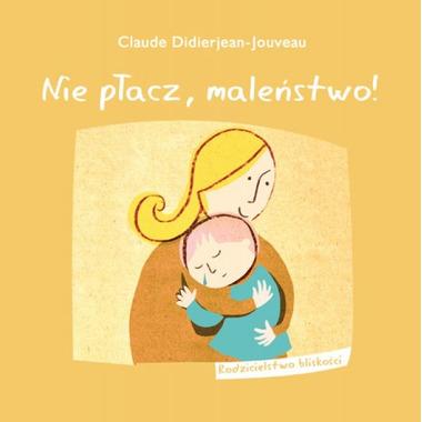 Nie płacz, maleństwo (Claude Didierjean-Jouveau)