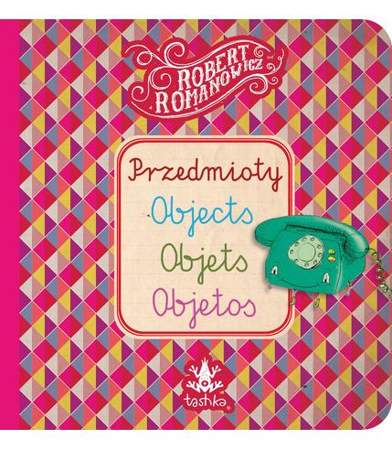 """Przedmioty, Objects, Objets, Objeto"""""""