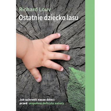 OSTATNIE DZIECKO LASU Richard Louv