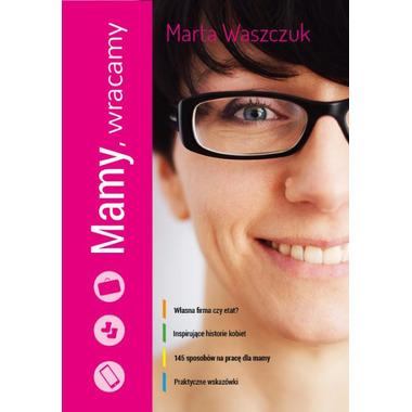 MAMY, WRACAMY Marta Waszczuk