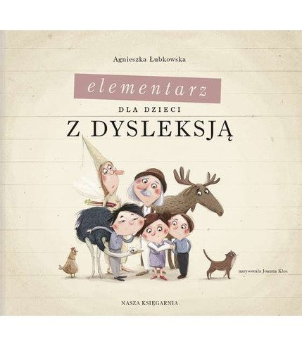 ELEMENTARZ DLA DZIECI Z DYSLEKSJĄ, AGNIESZKA ŁUBKOWSKA