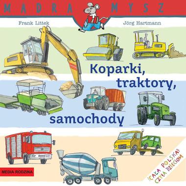 KOPARKI TRAKTORY SAMOCHODY MĄDRA MYSZ  FRANK LITTEK