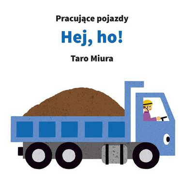 HEJ HO PRACUJĄCE POJAZDY, TARO MIURA