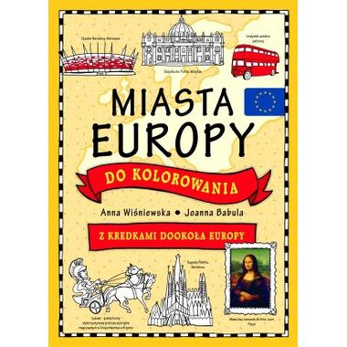 MIASTA EUROPY DO KOLOROWANIA, OPRACOWANIE ZBIOROWE