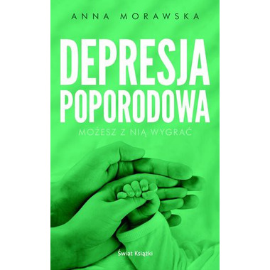 DEPRESJA POPORODOWA, ANNA MORAWSKA