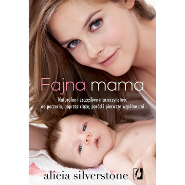 FAJNA MAMA, ALICIA SILVERSTONE