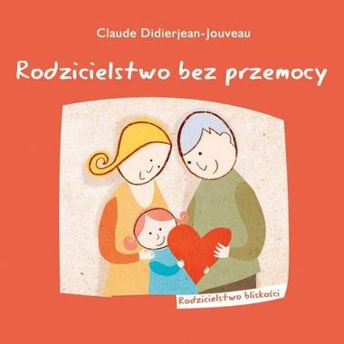 Rodzicielstwo bez przemocy (Claude Didierjean-Jouveau)