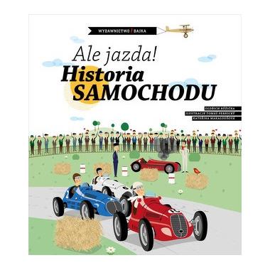 """Bajka, """"Ale jazda! Historia samochodu"""" Oldřich Růžička"""