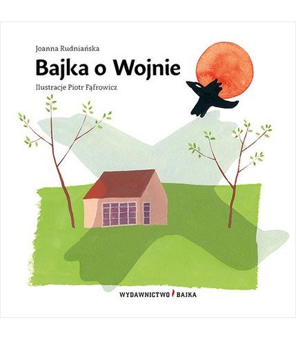 "Bajka, ""Bajka o Wojnie"" Joanna Rudniańska"