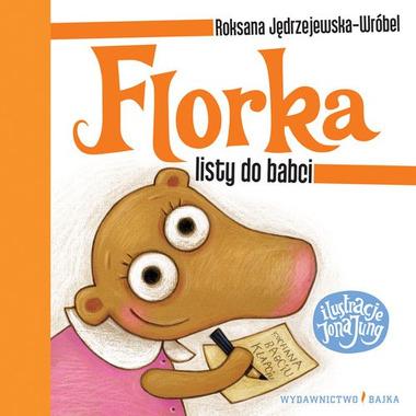 """Bajka, """"Florka. Listy do babci"""" Roksana Jędrzejewska-Wróbel"""