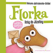 """Bajka, """"Florka. Listy do Jozefiny"""" Roksana Jędrzejewska-Wróbel"""