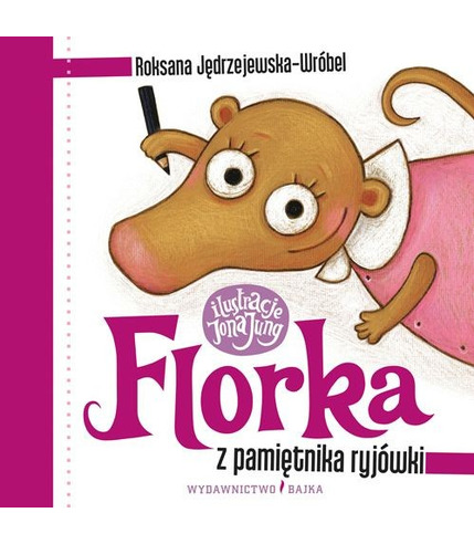 """Bajka, """"Florka. Z pamiętnika ryjówki"""" Roksana Jędrzejewska-Wróbel"""