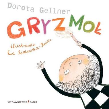 """Bajka, """"Gryzmoł"""" Dorota Gellner"""