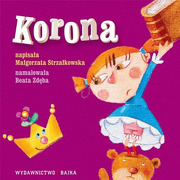 """Bajka, """"Korona"""" Małgorzata Strzałkowska"""