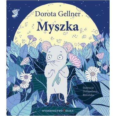 "Bajka, ""Myszka"" Dorota Gellner"