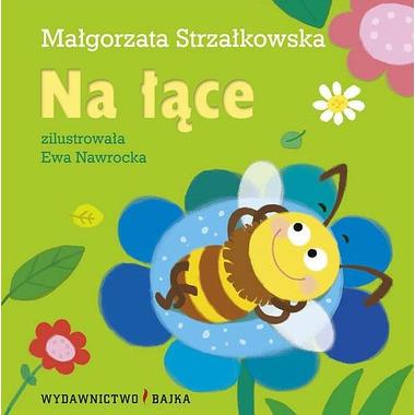 """Bajka, """"Na łące"""" Małgorzata Strzałkowska"""