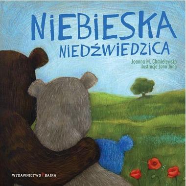 """Bajka, """"Niebieska niedźwiedzica"""" Joanna M. Cmielewska"""