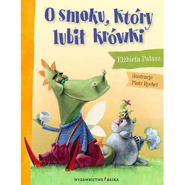 """Bajka, """"O smoku, który lubił krówki"""" Elżbieta Pałasz"""
