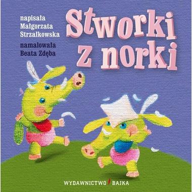 """Bajka, """"Stworki z norki"""" Małgorzata Strzałkowska"""