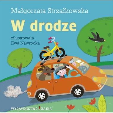 """Bajka, """"W drodze"""" Małgorzata Strzałkowska"""