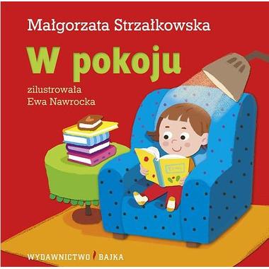 """Bajka, """"W pokoju"""" Małgorzata Strzałkowska"""