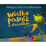 """Bajka, """"Wielka podróż z abecadłem"""" Małgorzata Strzałkowska"""