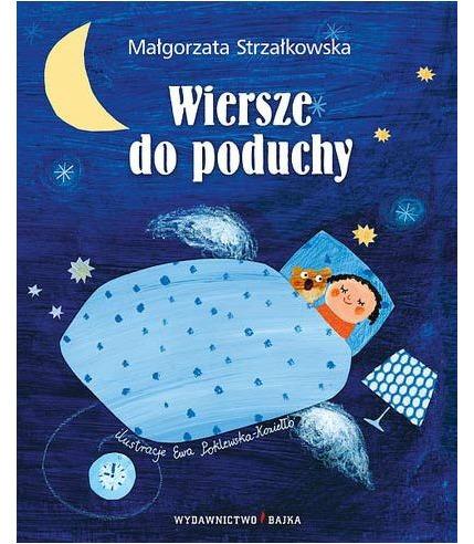 """Bajka, """"Wiersze do poduchy"""" Małgorzata Strzałkowska"""