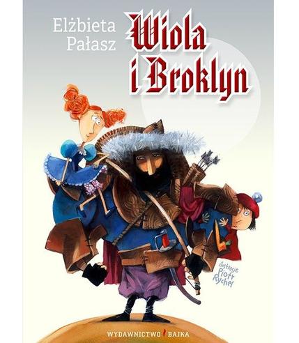 """Bajka, """"Wiola i Broklyn"""" Elżbieta Pałasz"""