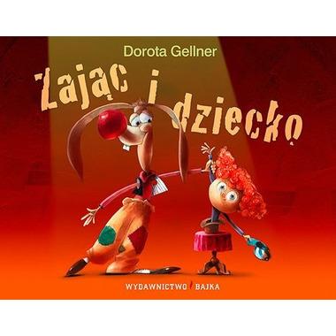 """Bajka, """"Zając i dziecko""""  Dorota Gellner"""