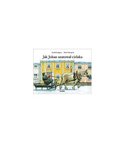 JAK JOHAN URATOWAŁ CIELAKA, ASTRID LINDGREN, MARIT TORNQVIST