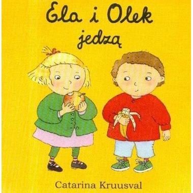 ELA I OLEK JEDZĄ, CATARINA KRUUSVAL
