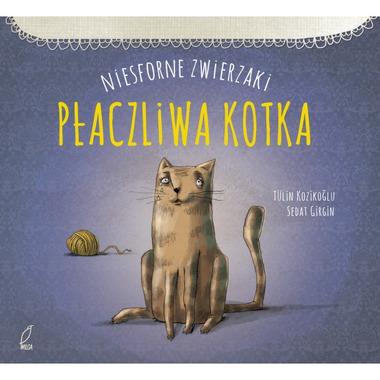 Płaczliwa kotka. NIESFORNE ZWIERZAKI, Kozikoğlu Tulin
