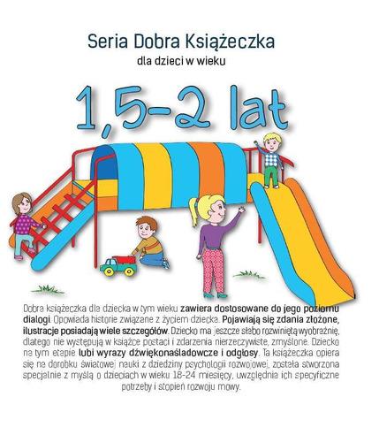 SERIA DOBRA KSIĄŻECZKA DLA DZIECI W WIEKU 1,5-2 LAT, AGNIESZKA STAROK