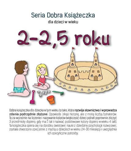 SERIA DOBRA KSIĄŻECZKA DLA DZIECI W WIEKU 2-2,5 ROKU, AGNIESZKA STAROK