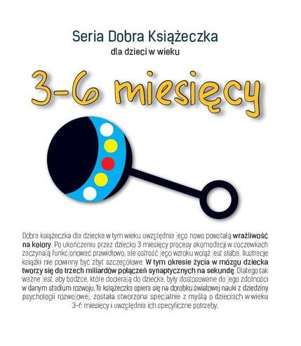 SERIA DOBRA KSIĄŻECZKA DLA DZIECI W WIEKU 3-6 MIESIĘCY, AGNIESZKA STAROK