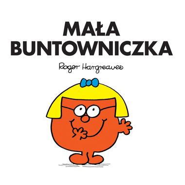 MAŁA BUNTOWNICZKA, ROGER HARGREAVES