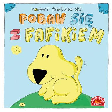 POBAW SIĘ Z FAFIKIEM, ROBERT TROJANOWSKI