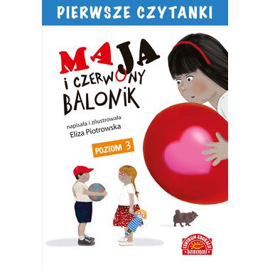 MAJA I CZERWONY BALONIK PIERWSZE CZYTANKI, ELIZA PIOTROWSKA