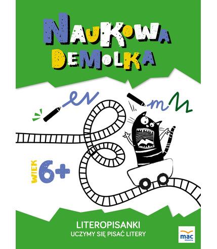 LITEROPISANKI UCZYMY SIĘ PISAĆ LITERY NAUKOWA DEMOLKA, MAGDALENA MARCZEWSKA