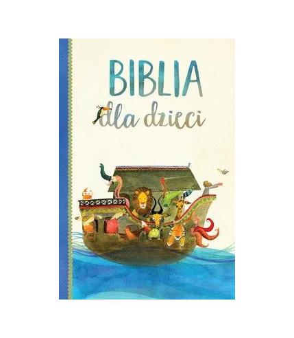 BIBLIA DLA DZIECI, OPRACOWANIE ZBIOROWE