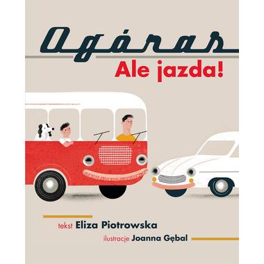 OGÓRAS ALE JAZDA, ELIZA PIOTROWSKA