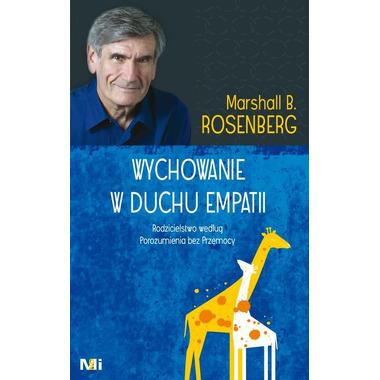 Wychowanie w duchu empatii -Marshall B. ROSENBERG