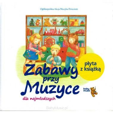 Zabawy przy muzyce dla najmłodszych - CD + książka